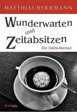 Wunderwarten und Zeitabsitzen von Herrmann,  Matthias