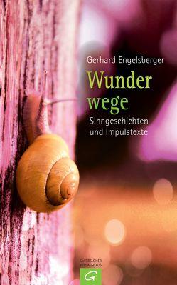 Wunderwege von Engelsberger,  Gerhard