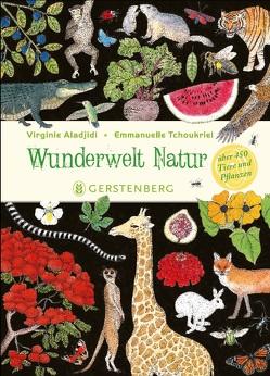 Wunderwelt Natur von Aladjidi,  Virginie, Panzacchi,  Cornelia, Tchoukriel,  Emmanuelle