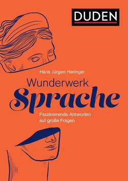 Wunderwerk Sprache von Heringer,  Hans-Jürgen