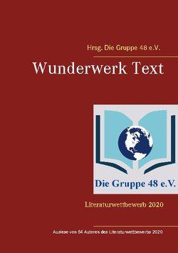 Wunderwerk Text von e.V.,  Die Gruppe 48