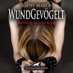 WundGevögelt | Erotik Audio SM-Story | Erotisches SM-Hörbuch Audio CD von Fengler,  Maike Luise, March,  Kathy