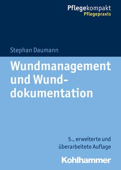 Wundmanagement und Wunddokumentation von Daumann,  Stephan