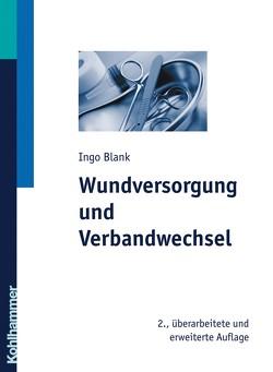 Wundversorgung und Verbandwechsel von Blank,  Ingo