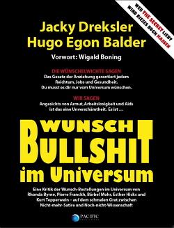 Wunsch-Bullshit im Universum von Balder,  Hugo E, Boning,  Wigald, Dreksler,  Jacky, Dreksler,  Noemi
