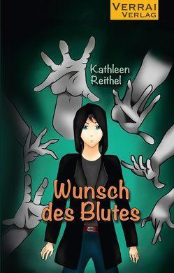 Wunsch des Blutes von Reithel,  Kathleen