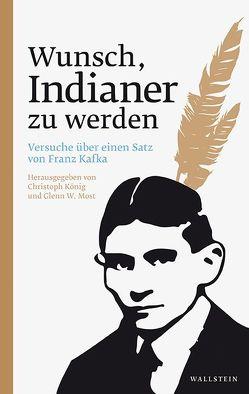 Wunsch, Indianer zu werden von Koenig,  Christoph, Most,  Glenn W.