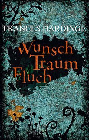 Wunsch Traum Fluch von Ernst,  Alexandra, Hardinge,  Frances