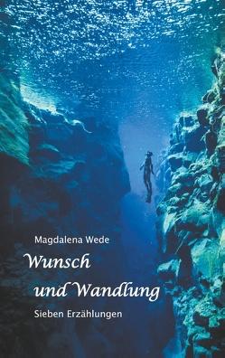 Wunsch und Wandlung von Wede,  Magdalena