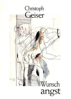 Wunschangst von Geiser,  Christoph, Steinert,  Hannes