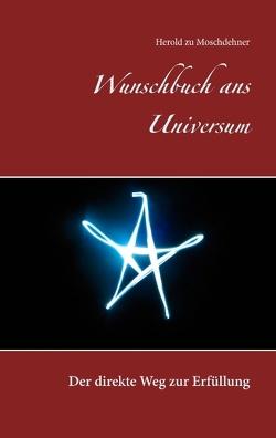Wunschbuch ans Universum von Moschdehner,  Herold zu