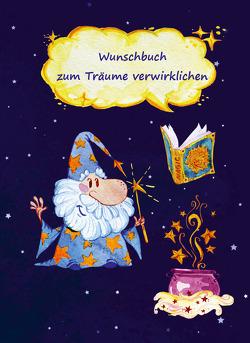 Wunschbuch zum Träume verwirklichen von Schulze,  Angelina