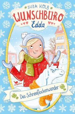 Wunschbüro Edda – Das Schneeflockenwunder von Kolb,  Suza, Kunkel,  Daniela