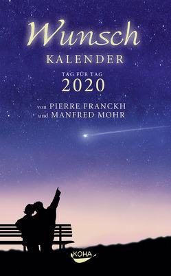 Wunschkalender 2020 von Franckh,  Pierre, Mohr,  Manfred