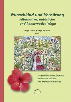 Wunschkind und Verhütung Alternative, natürliche und konservative Wege von Dietrich,  Helga, Hellmann,  Birgitt