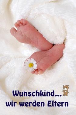Wunschkind…wir werden Eltern von Meier,  Jenny