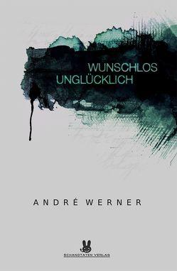 Wunschlos Unglücklich von Werner,  André