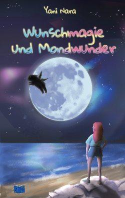 Wunschmagie und Mondwunder von Nara,  Yani