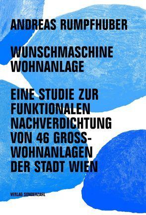 Wunschmaschine Wohnanlage von Rumpfhuber,  Andreas