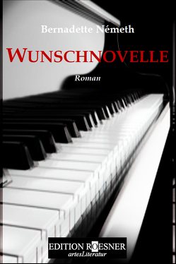 WUNSCHNOVELLE von Németh,  Bernadette