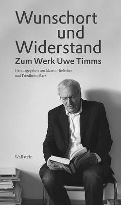 Wunschort und Widerstand von Hielscher,  Martin, Marx,  Friedhelm
