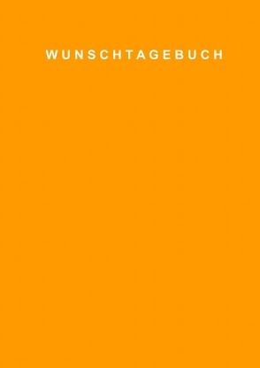 wunschtagebuch von wunschtagebuch,  wunschtagebuch