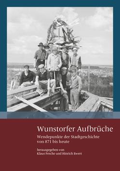 Wunstorfer Aufbrüche von Ewert,  Hinrich, Fesche,  Klaus