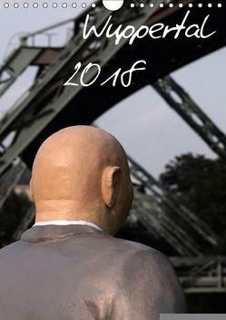 Wuppertal 2018 (Wandkalender 2018 DIN A4 hoch) von Trapp,  Benny