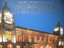 Wuppertal – Die Bergische Metropole von Bruyn-Ouboter,  Hans J de, Klaes,  Holger