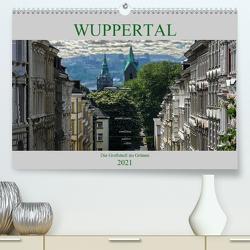 Wuppertal – Die Großstadt im Grünen (Premium, hochwertiger DIN A2 Wandkalender 2021, Kunstdruck in Hochglanz) von Robert,  Boris