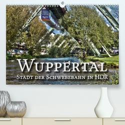 Wuppertal – Stadt der Schwebebahn in HDR (Premium, hochwertiger DIN A2 Wandkalender 2021, Kunstdruck in Hochglanz) von Barth,  Michael