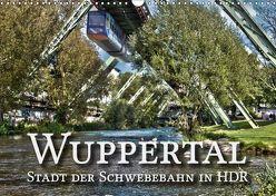 Wuppertal – Stadt der Schwebebahn in HDR (Wandkalender 2019 DIN A3 quer) von Barth,  Michael