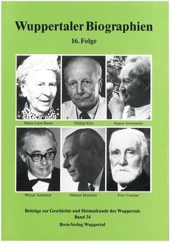 Wuppertaler Biographien / Wuppertaler Biographien 16. Folge von Metchies,  Michael, Metschies,  Michael, Schnöring,  Kurt, Wolff,  Heinz