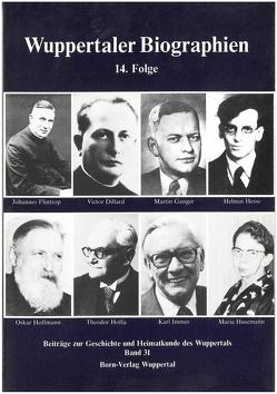 Wuppertaler Biographien von Bettecken,  Wilhelm, Helmich,  Hans, Metchies,  Michael, Obermeyer,  Susanne, Schnöring,  Kurt