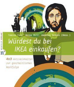 Würdest du bei IKEA einkaufen? von Faix,  Tobias, Metz,  Heiko, Schuss,  Andreas