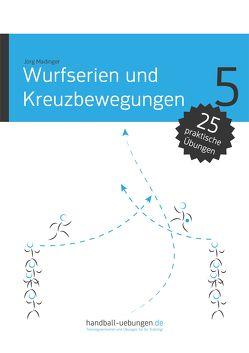 Wurfserien und Kreuzbewegungen von Madinger,  Jörg