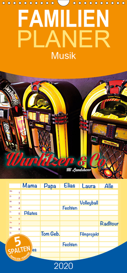 Wurlitzer und Co. – Familienplaner hoch (Wandkalender 2020 , 21 cm x 45 cm, hoch) von Landherr,  Uli
