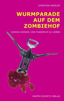Wurmparade auf dem Zombiehof von Keßler,  Christian
