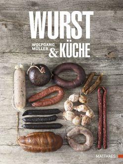 Wurst & Küche von Mueller,  Wolfgang