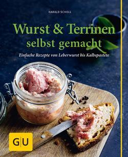 Wurst & Terrinen selbst gemacht von Scholl,  Harald