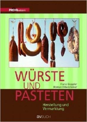 Würste und Pasteten von Doppler,  Franz, Eibensteiner,  Roman