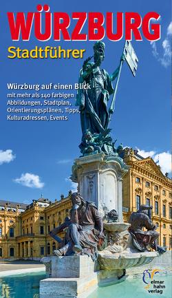 Würzburg Stadtführer. Deutsche Ausgabe. von Hahn,  Elmar, Weisner,  Christine