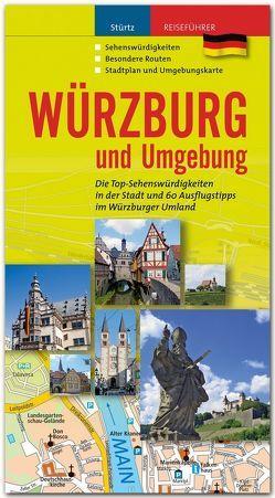 Würzburg und Umgebung – Die Top-Sehenswürdigkeiten in der Stadt und 60 Ausflugstipps im Würzburger Umland