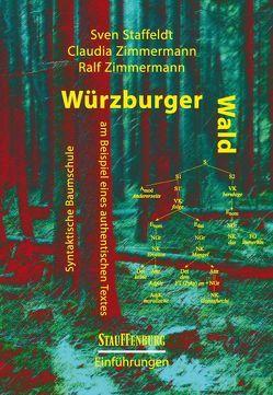 Würzburger Wald von Staffeldt,  Sven, Zimmermann,  Claudia, Zimmermann,  Ralf