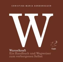 Wurzelkraft von Sonderegger,  Bertram, Sonderegger,  Christina Maria