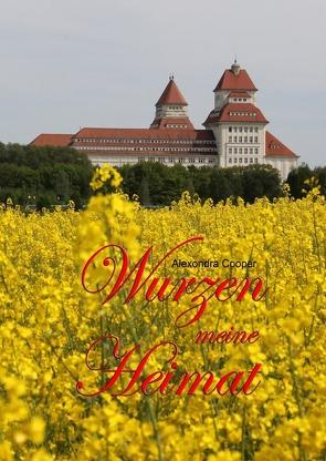 Wurzen – Meine Heimat von Cooper,  Alexondra, Hill,  Alex
