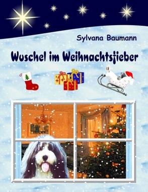Wuschel im Weihnachtsfieber von Baumann,  Sylvana