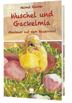 Wuschel und Gackelmia von Eisenhut,  Winfried, Rücker,  Helmut