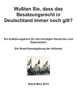 Wußten Sie, dass das Besatzungsrecht in Deutschland immer noch gilt? von Frühwald,  Peter