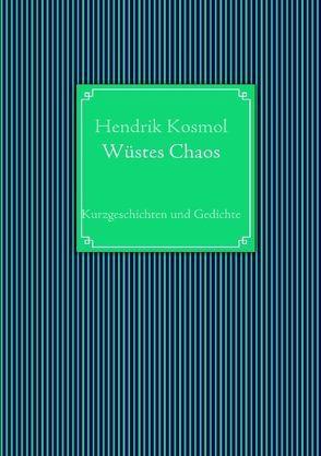 Wüstes Chaos von Kosmol,  Hendrik